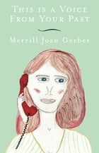 This is a Voice from Your Past by Merrill Joan Gerber