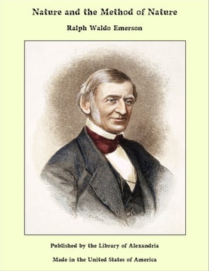 Nature and the Method of Nature by Ralph Waldo Emerson