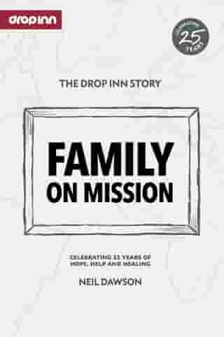Family on Mission: Celebrating 25 years of hope, help and healing