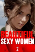 Beautiful Sexy Women Volume 2 – A sexy photo book by Angela Railsden