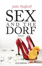 Sex and the Dorf by Julia Kaufhold