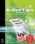 Adobe Creative Suite 2 Killer Tips Collection by Scott Kelby