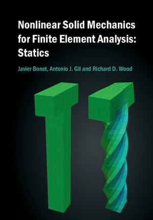 Nonlinear Solid Mechanics for Finite Element Analysis: Statics