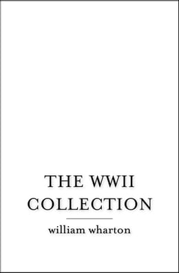 Book The WWII Collection by William Wharton