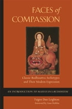 Faces of Compassion: Classic Bodhisattva Archetypes and Their Modern Expression — An Introduction…