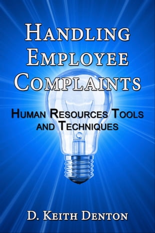 Handling Employee Complaints: Human Resources Tools and Techniques