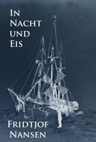 In Nacht und Eis: Die Norwegische Polarexpedition 1893-1896. by Fridtjof Nansen