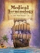 Medical Terminology With Case Studies in Sports Medicine, Second Edition by Katie Walsh Flanagan