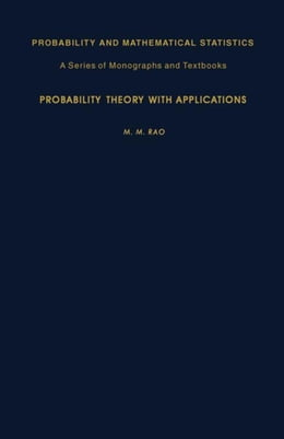 Book Probability Theory with Applications by Rao, M. M.