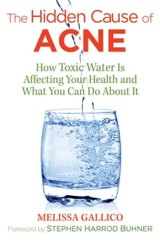 The Hidden Cause of Acne: How Toxic Water Is Affecting Your Health and What You Can Do about It