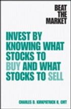 Beat the Market: Invest by Knowing What Stocks to Buy and What Stocks to Sell by Charles D. Kirkpatrick II