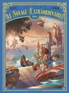 Le Voyage extraordinaire Tome 4 by Denis-Pierre Filippi