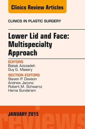 Lower Lid and Midface: Multispecialty Approach,  An Issue of Clinics in Plastic Surgery,