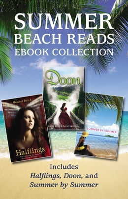 Book Summer Beach Reads Ebook Collection: Includes Halflings, Doon, and Summer by Summer by Various Authors