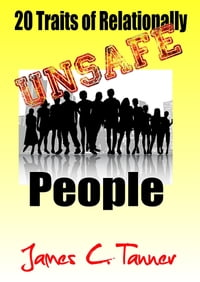 20 Traits Of Relationally UNSAFE People