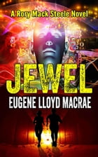 Jewel: A Rory Mack Steele Novel by Eugene Lloyd MacRae