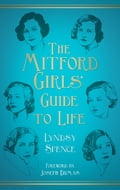 The Mitford Girls' Guide to Life 99927ccb-b62c-45f7-983c-4d8f8c8e42bb