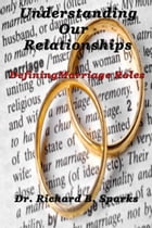 Understanding Our Relationships: Defining Marriage Roles by Richard Sparks