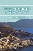 It's Enough: Simply Symi Island, Greece by Ros Armstrong
