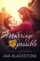 Marriage: Impossible by Ava Blackstone