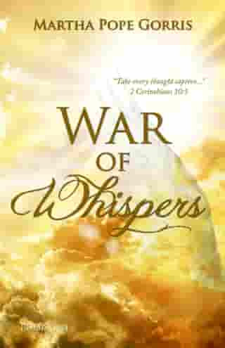 War of Whispers by Martha Pope Gorris