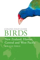 Birds of New Zealand, Hawaii, Central and West Pacific (Collins Field Guide) by Ber van Perlo