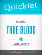 Quicklet on True Blood Season 3 (CliffsNotes-like Book Summary) by Deena  Shanker