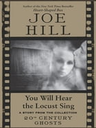 You Will Hear the Locust Sing by Joe Hill