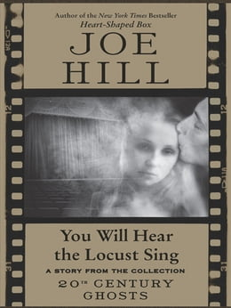 Book You Will Hear the Locust Sing by Joe Hill