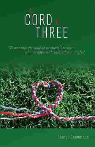 a CORD of Three: Devotional for couples to strengthen their relationships with each other and God by Sheryl Sanderson
