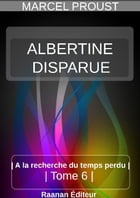 ALBERTINE DISPARUE by MARCEL PROUST