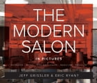 THE MODERN SALON IN PICTURES by Jeff Grissler