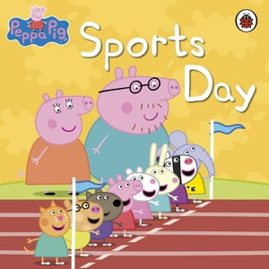 Peppa Pig Book: Sports Day Sports Day