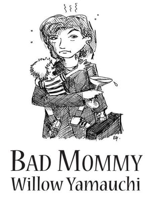 Bad Mommy by Willow Yamauchi