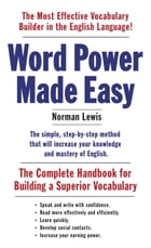 Word Power Made Easy: The Complete Handbook for Building a Superior Vocabulary by Norman Lewis