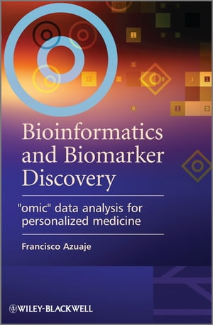 "Bioinformatics and Biomarker Discovery ""Omic"" Data Analysis for Personalized Medicine"