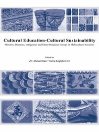 Cultural Education - Cultural Sustainability: Minority, Diaspora, Indigenous and Ethno-Religious…