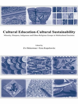 Cultural Education - Cultural Sustainability Minority,  Diaspora,  Indigenous and Ethno-Religious Groups in Multicultural Societies