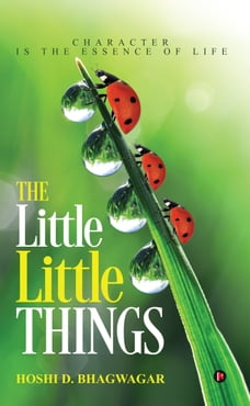 The Little Little Things: Character Is the Essence of Life