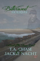 Bittersweet Holiday by T.A. Chase