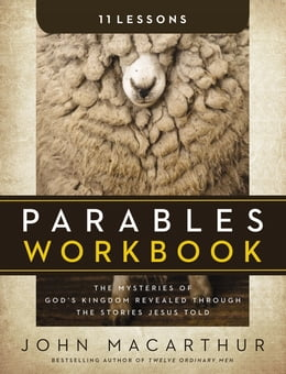 Book Parables Workbook: The Mysteries of God's Kingdom Revealed Through the Stories Jesus Told by John F. MacArthur