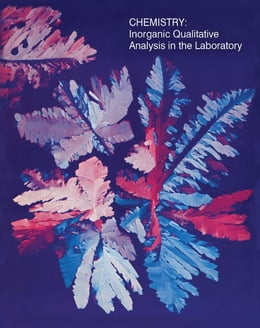 Book Chemistry: Inorganic qualitative analysis in the Laboratory by Metz, Clyde