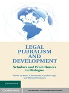 Legal Pluralism and Development: Scholars and Practitioners in Dialogue