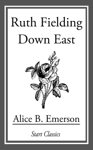 Ruth Fielding Down East by Alice B. Emerson