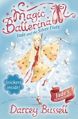 Book Jade and the Silver Flute (Magic Ballerina, Book 21) by Darcey Bussell