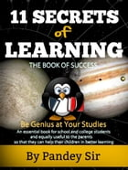 11 Secrets of Learning: The Book of Success by Pandey Sir