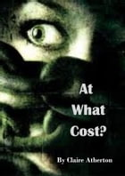 At What Cost? by claire atherton