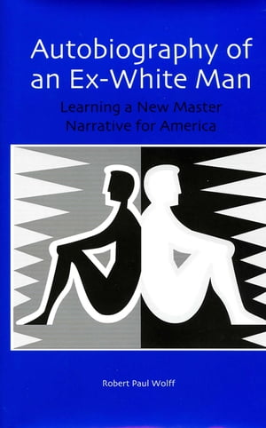Autobiography of an Ex-White Man Learning a New Master Narrative for America