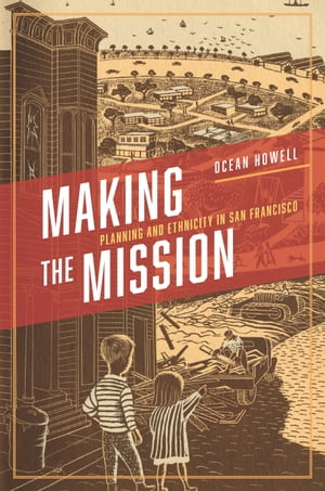 Making the Mission Planning and Ethnicity in San Francisco