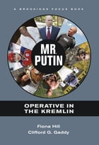 Mr. Putin: Operative in the Kremlin by Fiona Hill